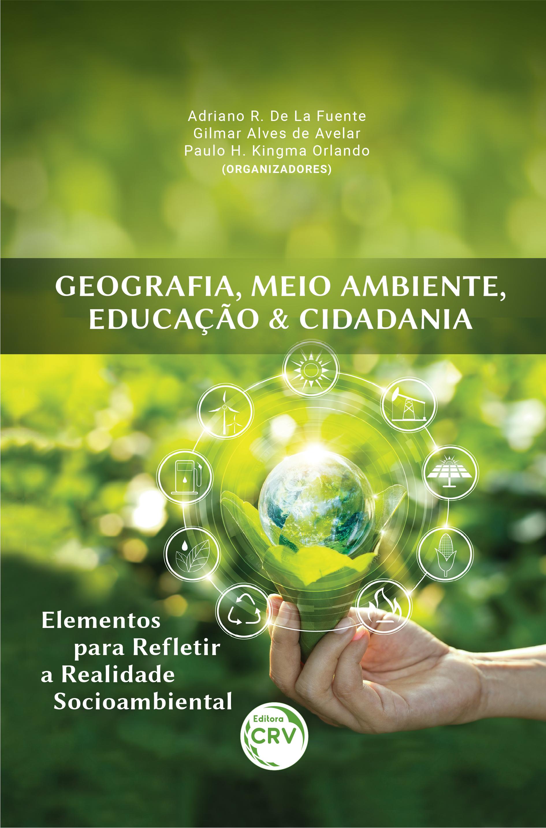 Capa do livro: GEOGRAFIA, MEIO AMBIENTE, EDUCAÇÃO & CIDADANIA: <br>elementos para refletir a realidade socioambiental