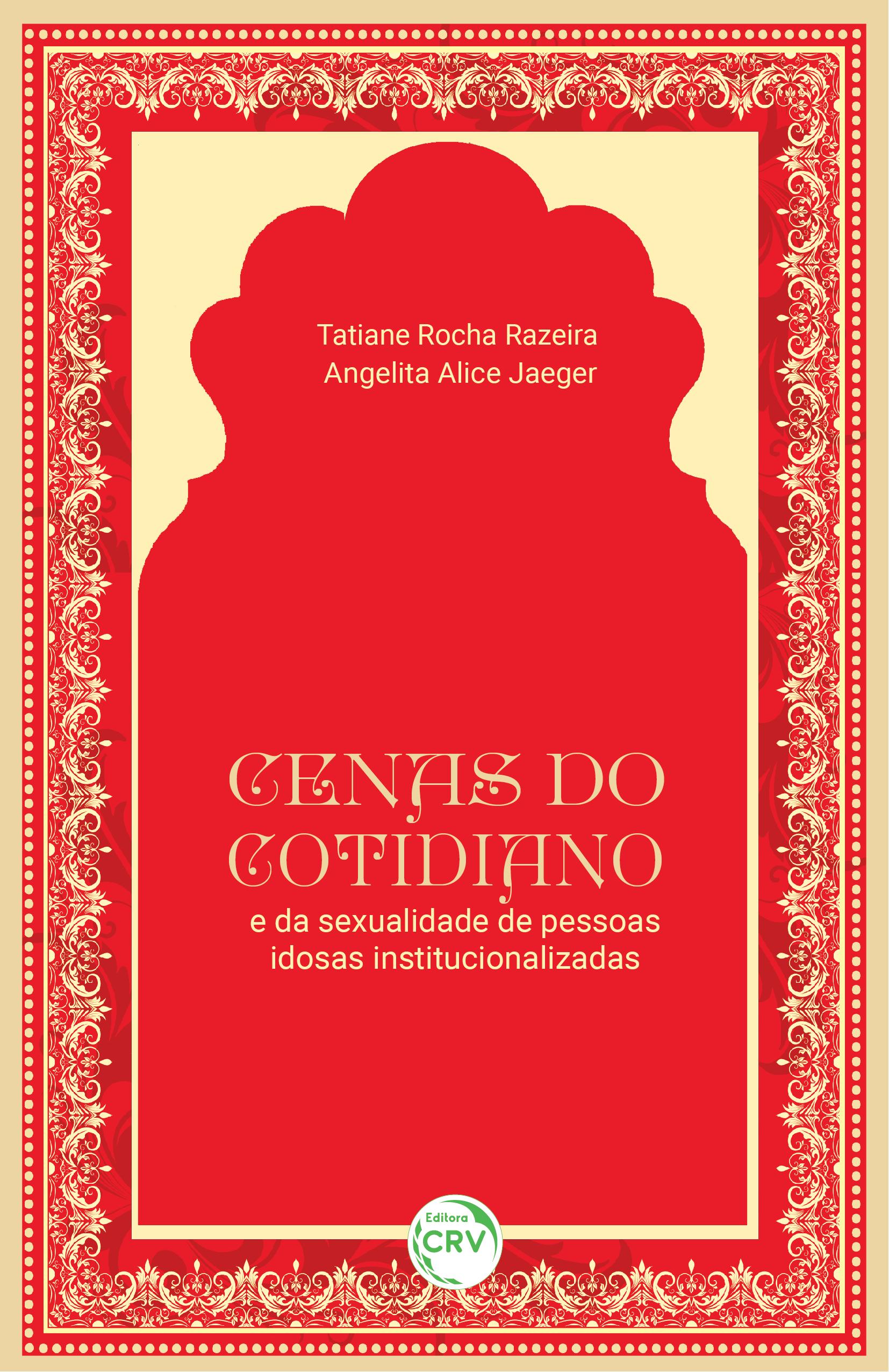 Capa do livro: CENAS DO COTIDIANO E DA SEXUALIDADE DE PESSOAS IDOSAS INSTITUCIONALIZADAS