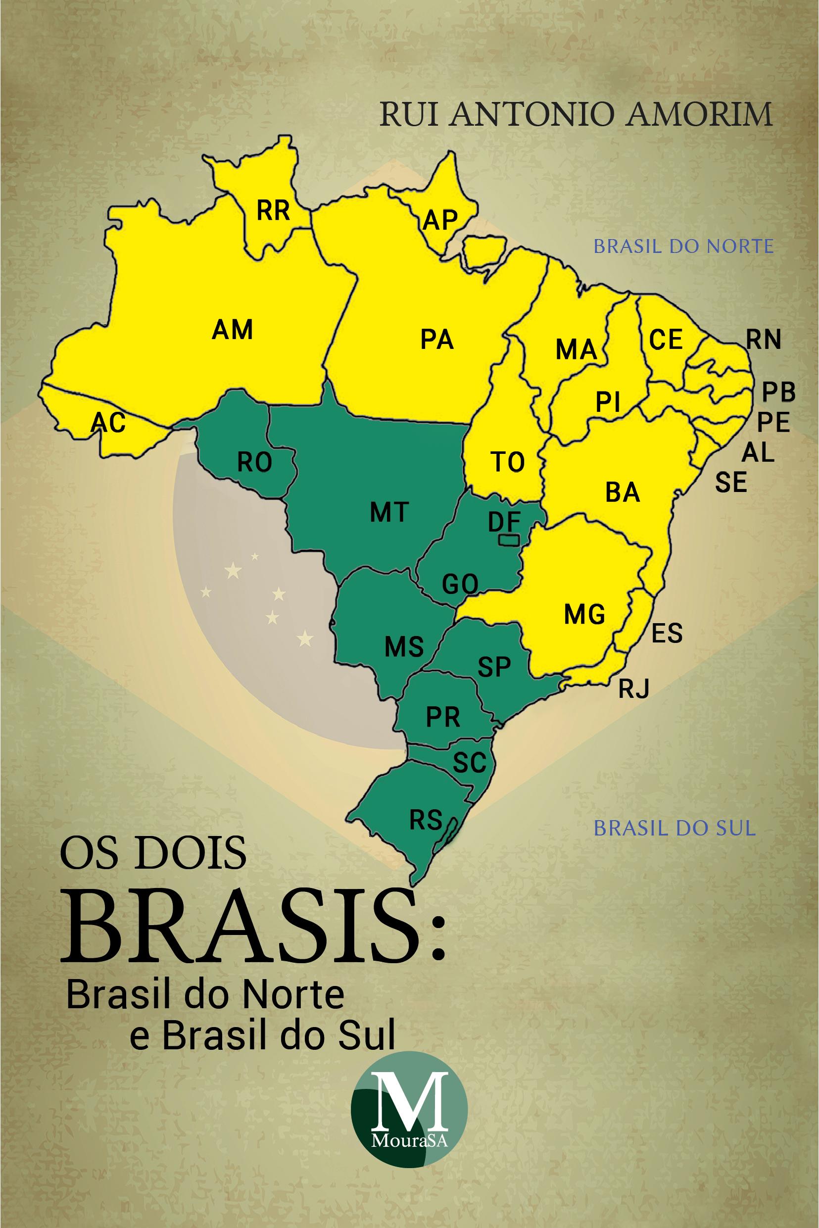 Capa do livro: OS DOIS BRASIS: <br>Brasil do Norte e Brasil do Sul