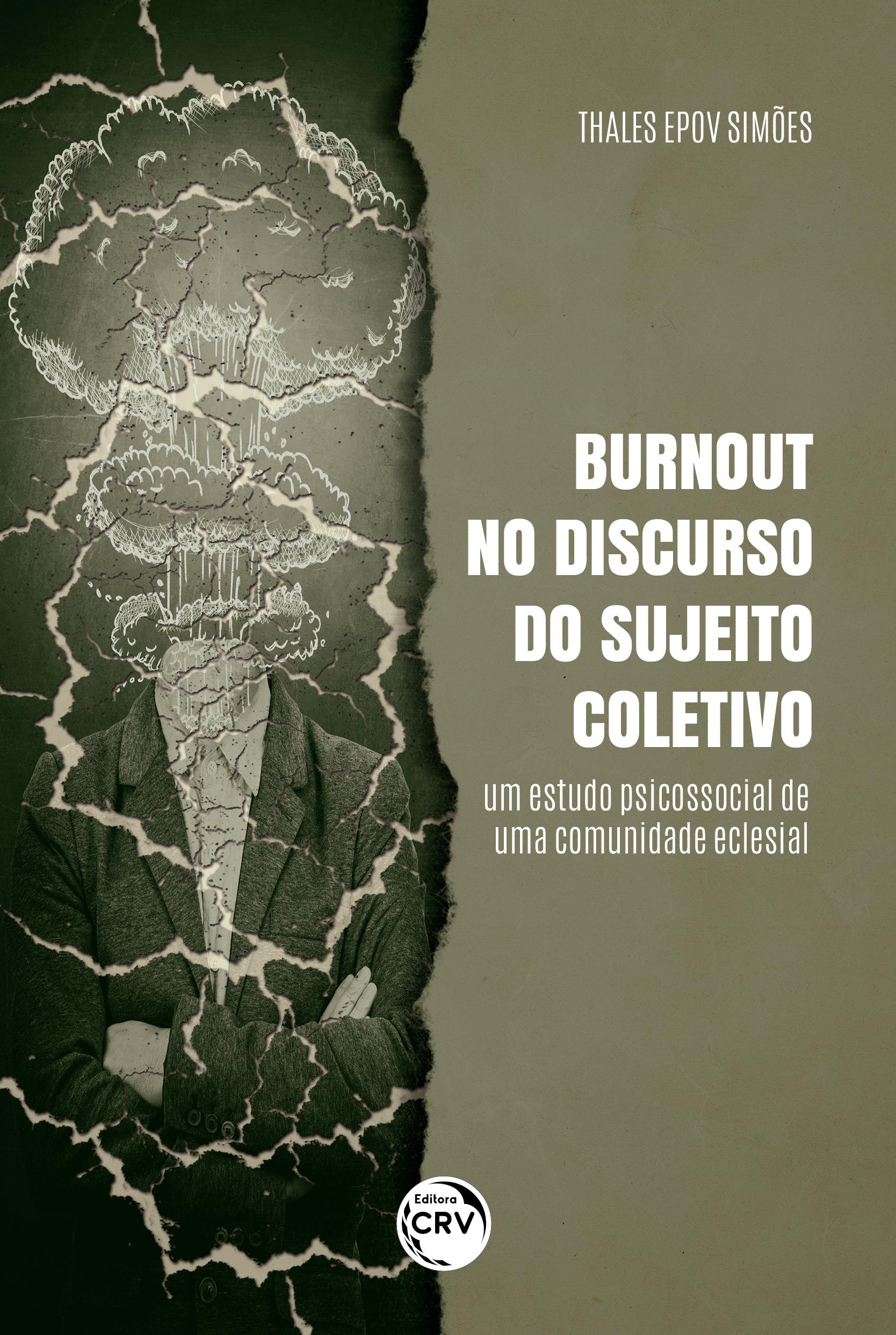 Capa do livro: BURNOUT NO DISCURSO DO SUJEITO COLETIVO:<br> Um estudo psicossocial de uma comunidade eclesial