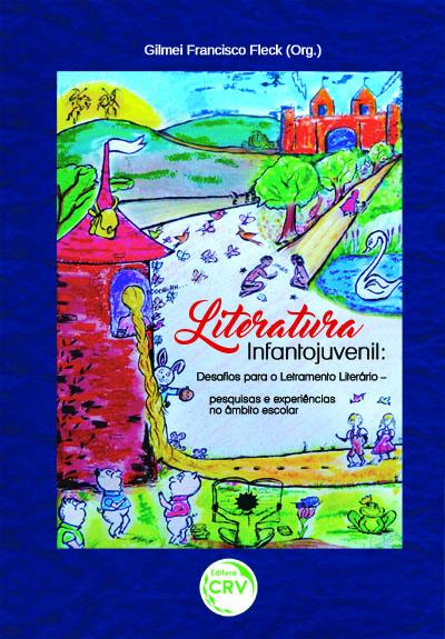 Capa do livro: LITERATURA INFANTOJUVENIL:<br>desafios para o letramento literário – pesquisas e experiências no âmbito escolar