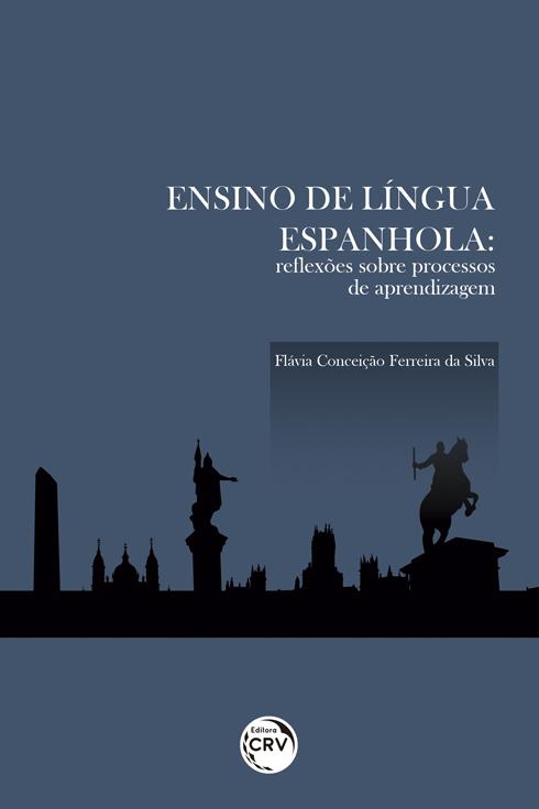 Capa do livro: ENSINO DE LÍNGUA ESPANHOLA:<br> reflexões sobre processos de aprendizagem
