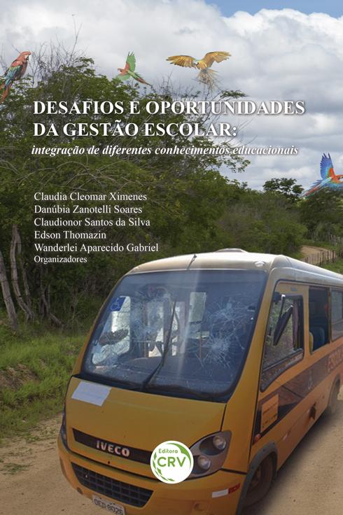 Capa do livro: DESAFIOS E OPORTUNIDADES DA GESTÃO ESCOLAR:  <br>integração de diferentes conhecimentos educacionais