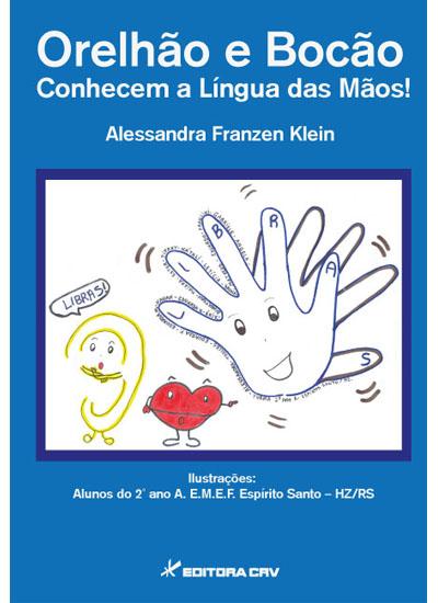 Capa do livro: ORELHÃO E BOCÃO<br> CONHECEM A L͍NGUA DAS MÃOS!