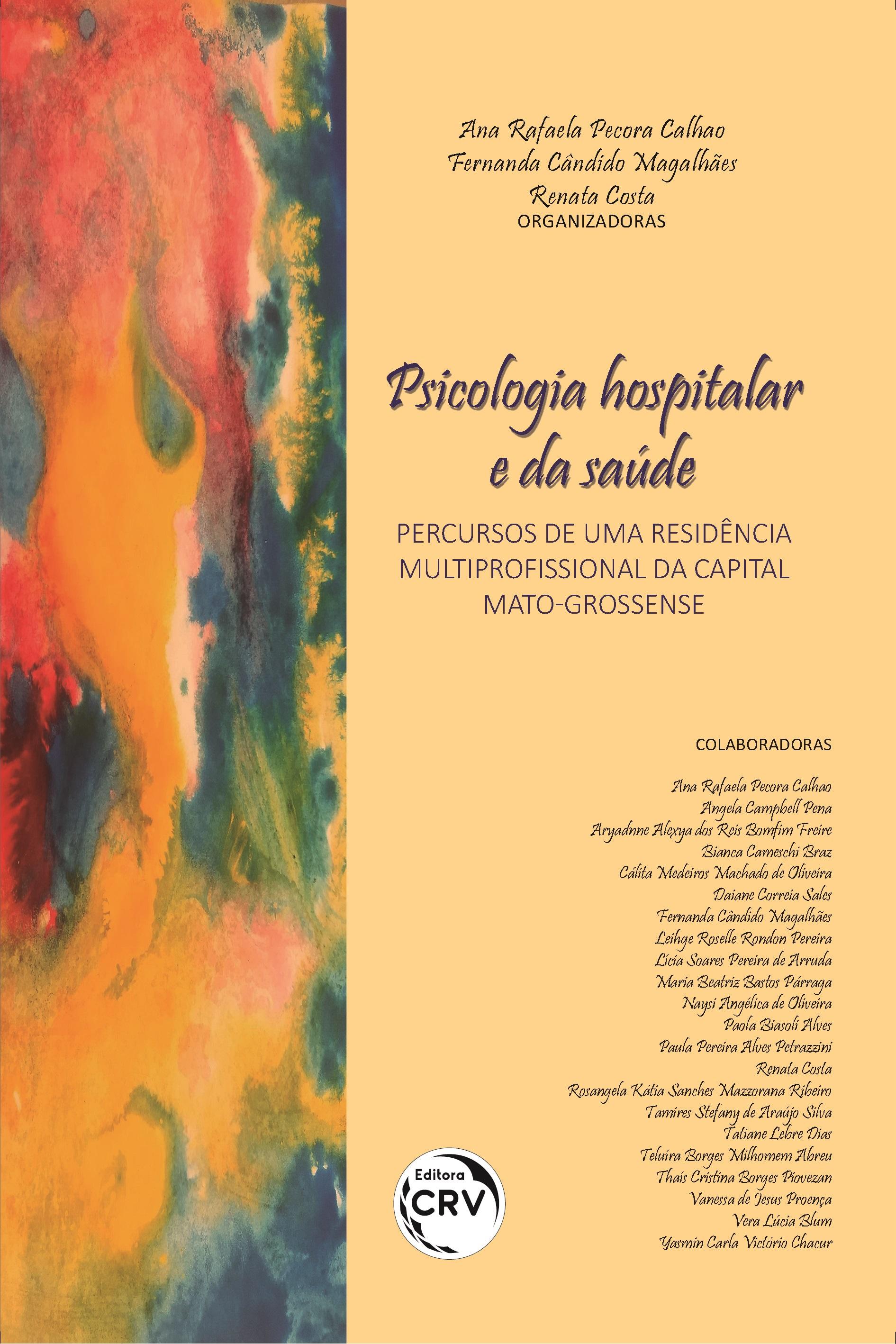 Capa do livro: PSICOLOGIA HOSPITALAR E DA SAÚDE:<br> percursos de uma residência multiprofissional da capital mato-grossense