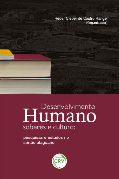 Capa do livro: DESENVOLVIMENTO HUMANO, SABERES E CULTURA:<br> pesquisas e estudos no sertão alagoano