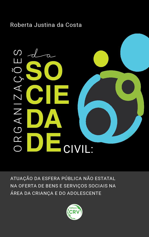 Capa do livro: ORGANIZAÇÕES DA SOCIEDADE CIVIL:<br> atuação da esfera pública não estatal na oferta de bens e serviços sociais na área da criança e do adolescente