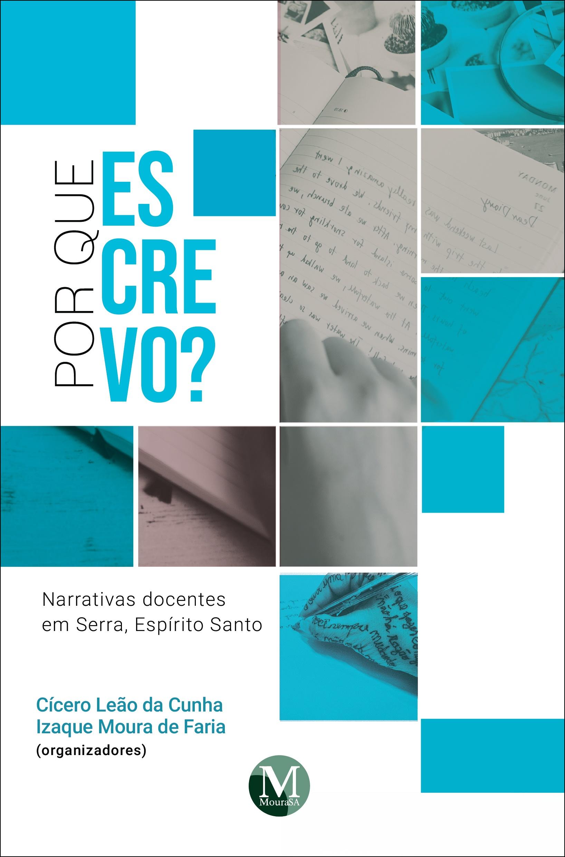 Capa do livro: POR QUE ESCREVO? NARRATIVAS DOCENTES EM SERRA, ESPÍRITO SANTO
