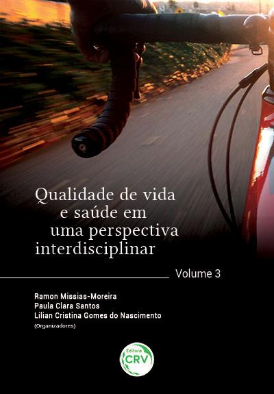 Capa do livro: QUALIDADE DE VIDA E SAÚDE EM UMA PERSPECTIVA INTERDISCIPLINAR <br>Volume 3