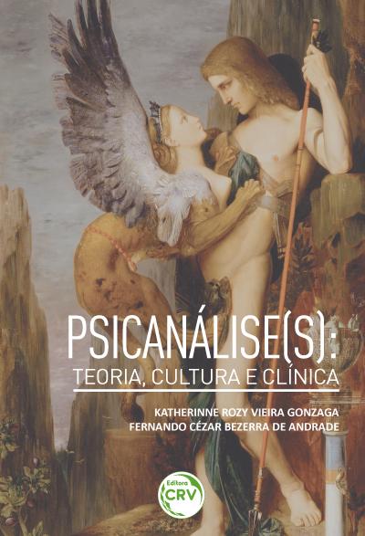 PSICANÁLISE(S):<br> teoria, cultura e clínica
