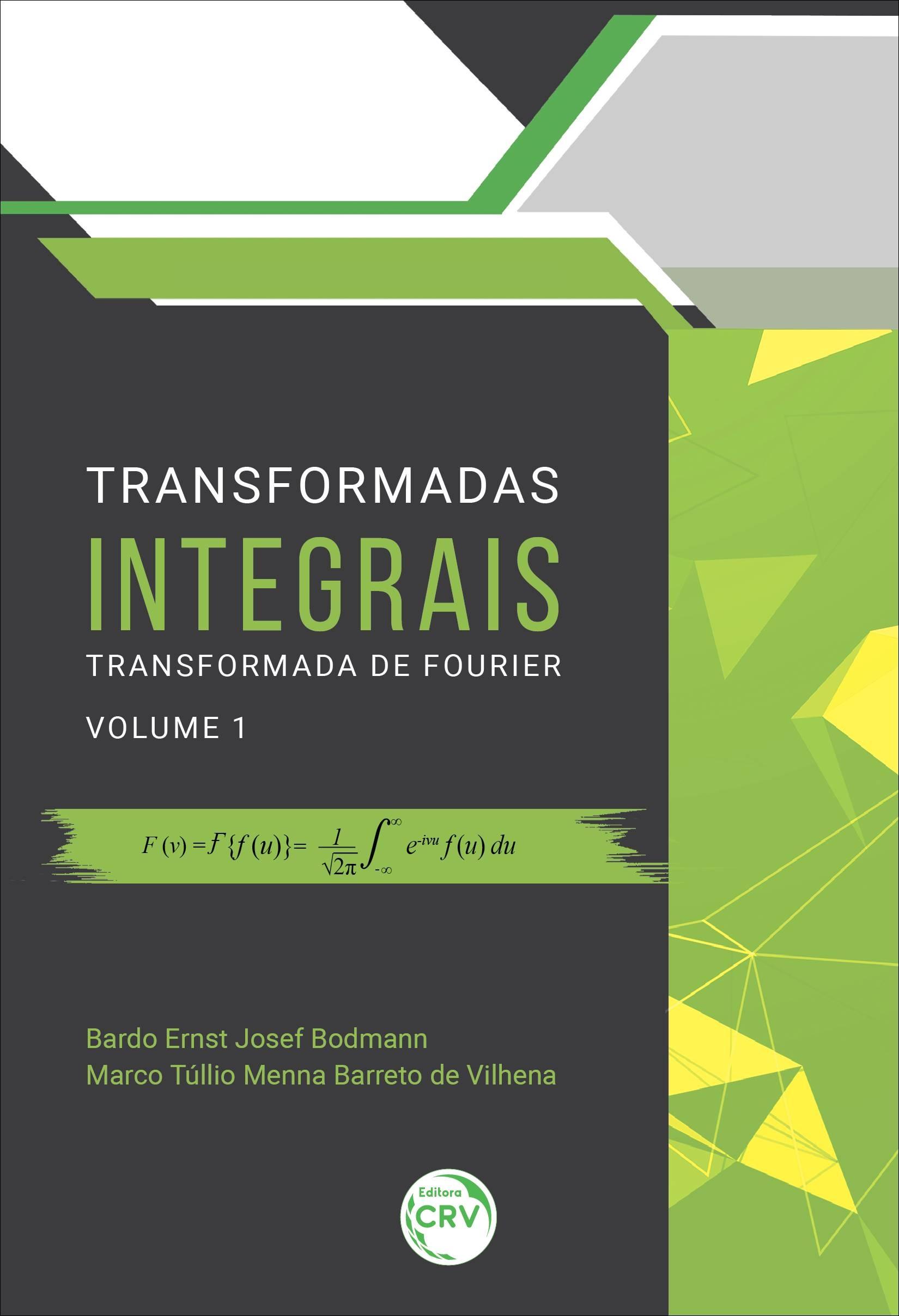 Capa do livro: TRANSFORMADAS INTEGRAIS: <br>Transformada de Fourier Volume 1