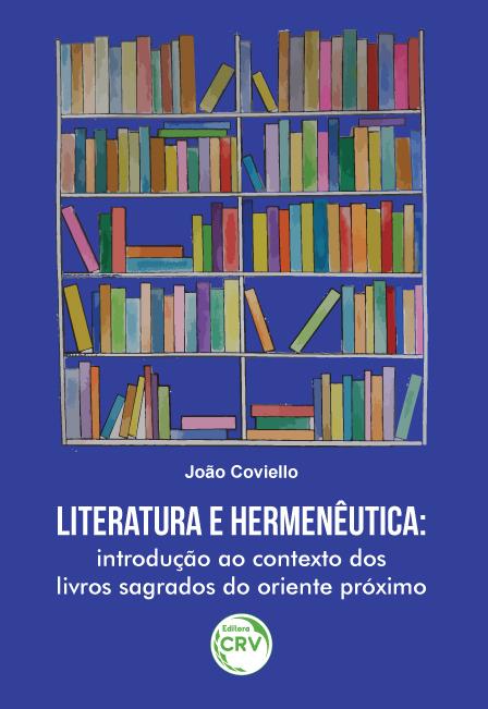 Capa do livro: LITERATURA E HERMENÊUTICA:<br> introdução ao contexto dos livros sagrados do oriente próximo
