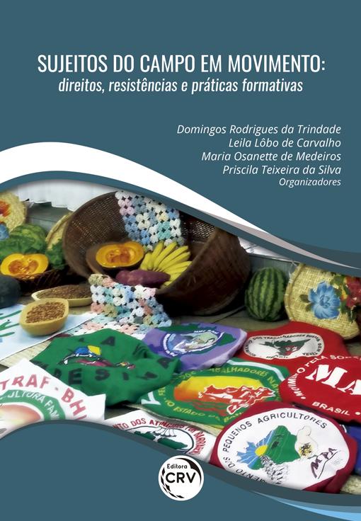 Capa do livro: SUJEITOS DO CAMPO EM MOVIMENTO: <br>direitos, resistências e práticas formativas