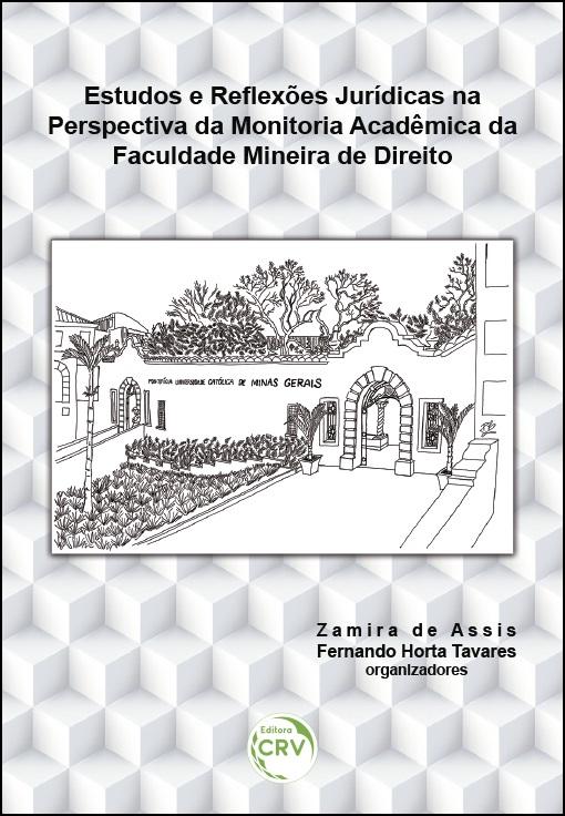 Capa do livro: ESTUDOS E REFLEXÕES JURÍDICAS NA PERSPECTIVA DA MONITORIA ACADÊMICA DA FACULDADE MINEIRA DE DIREITO