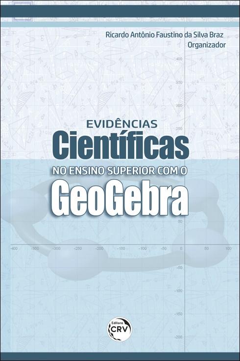 Capa do livro: EVIDÊNCIAS CIENTÍFICAS NO ENSINO SUPERIOR COM O GEOGEBRA