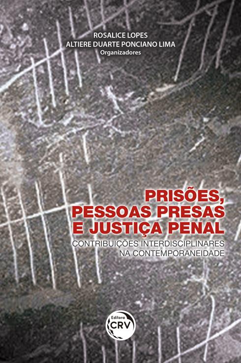 Capa do livro: PRISÕES, PESSOAS PRESAS E JUSTIÇA PENAL:  <br>contribuições interdisciplinares na contemporaneidade