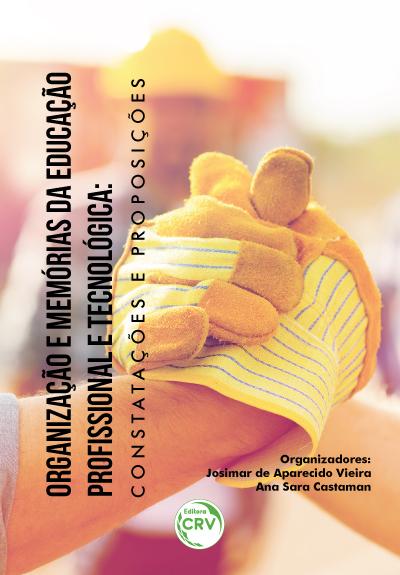 Capa do livro: ORGANIZAÇÃO E MEMÓRIAS DA EDUCAÇÃO PROFISSIONAL E TECNOLÓGICA: <br>constatações e proposições