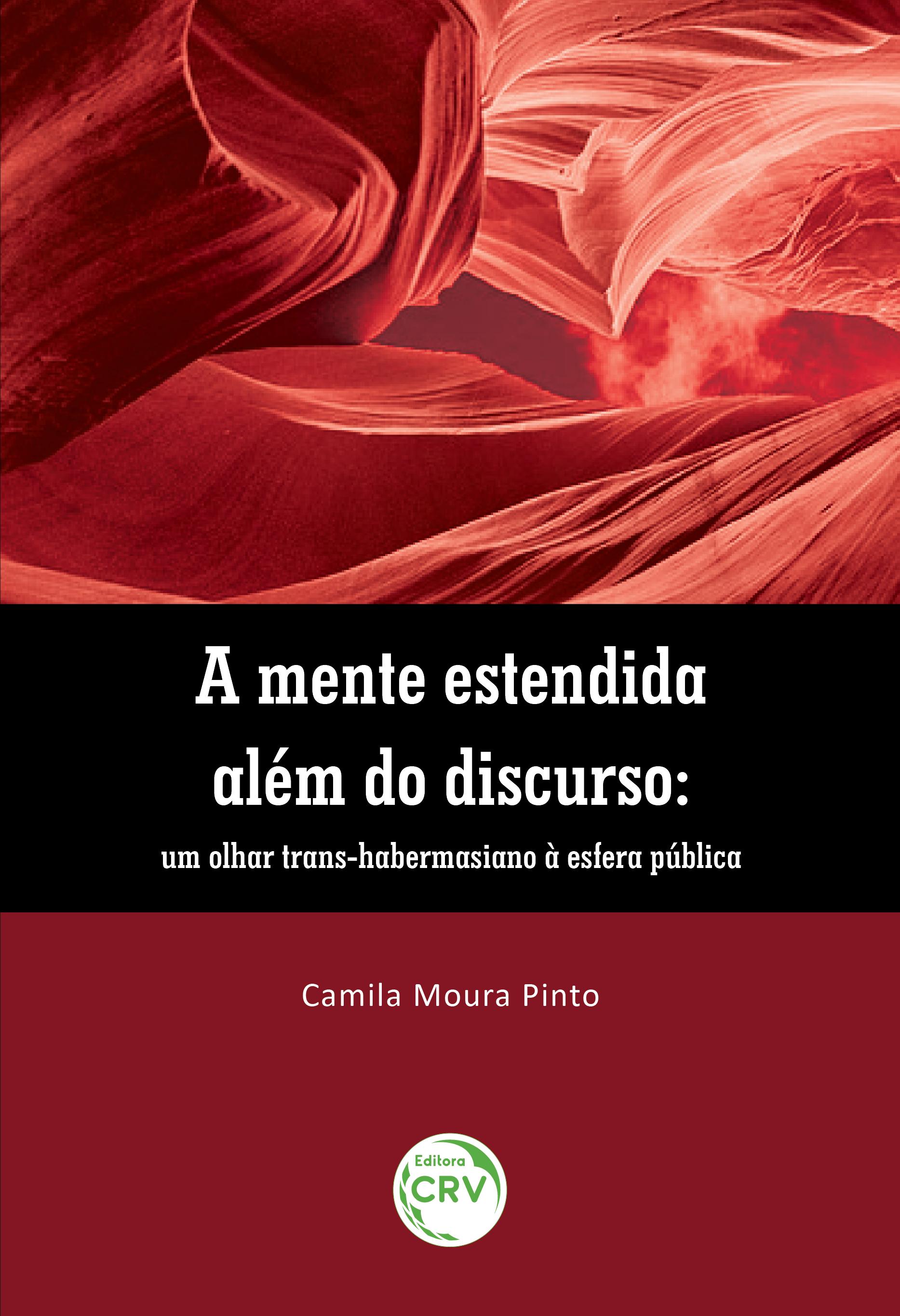 Capa do livro: A MENTE ESTENDIDA ALÉM DO DISCURSO:<br> um olhar trans-habermasiano à esfera pública