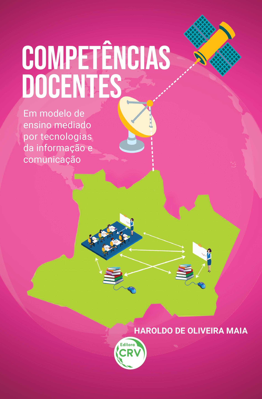 Capa do livro: COMPETÊNCIAS DOCENTES:<br> em modelo de ensino mediado por tecnologias da informação e comunicação