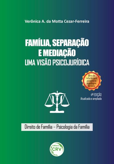 Capa do livro: FAMÍLIA, SEPARAÇÃO E MEDIAÇÃO:<br> uma visão psicojurídica