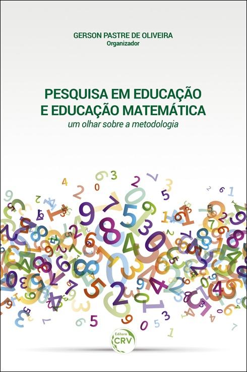 Capa do livro: PESQUISA EM EDUCAÇÃO E EDUCAÇÃO MATEMÁTICA: <br>um olhar sobre a metodologia