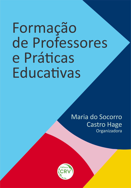 Capa do livro: FORMAÇÃO DE PROFESSORES E PRÁTICAS EDUCATIVAS