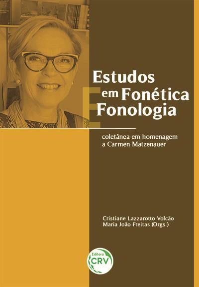 Capa do livro: ESTUDOS EM FONÉTICA E FONOLOGIA: <br>coletânea em homenagem a Carmen Matzenauer