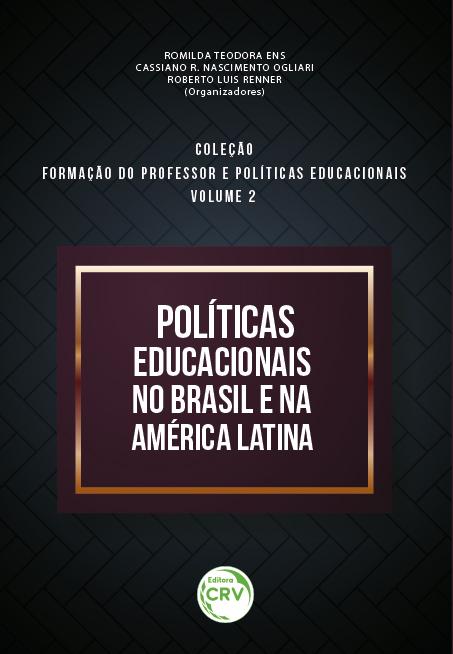 Capa do livro: POLÍTICAS EDUCACIONAIS NO BRASIL E NA AMÉRICA LATINA <br> Coleção Formação do professor e políticas educacionais <br> Volume 2