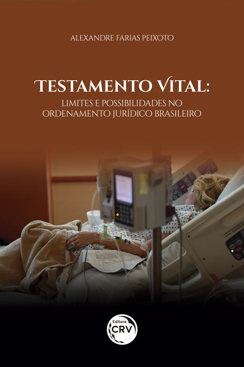 Capa do livro: TESTAMENTO VITAL:<br> limites e possibilidades no ordenamento jurídico brasileiro