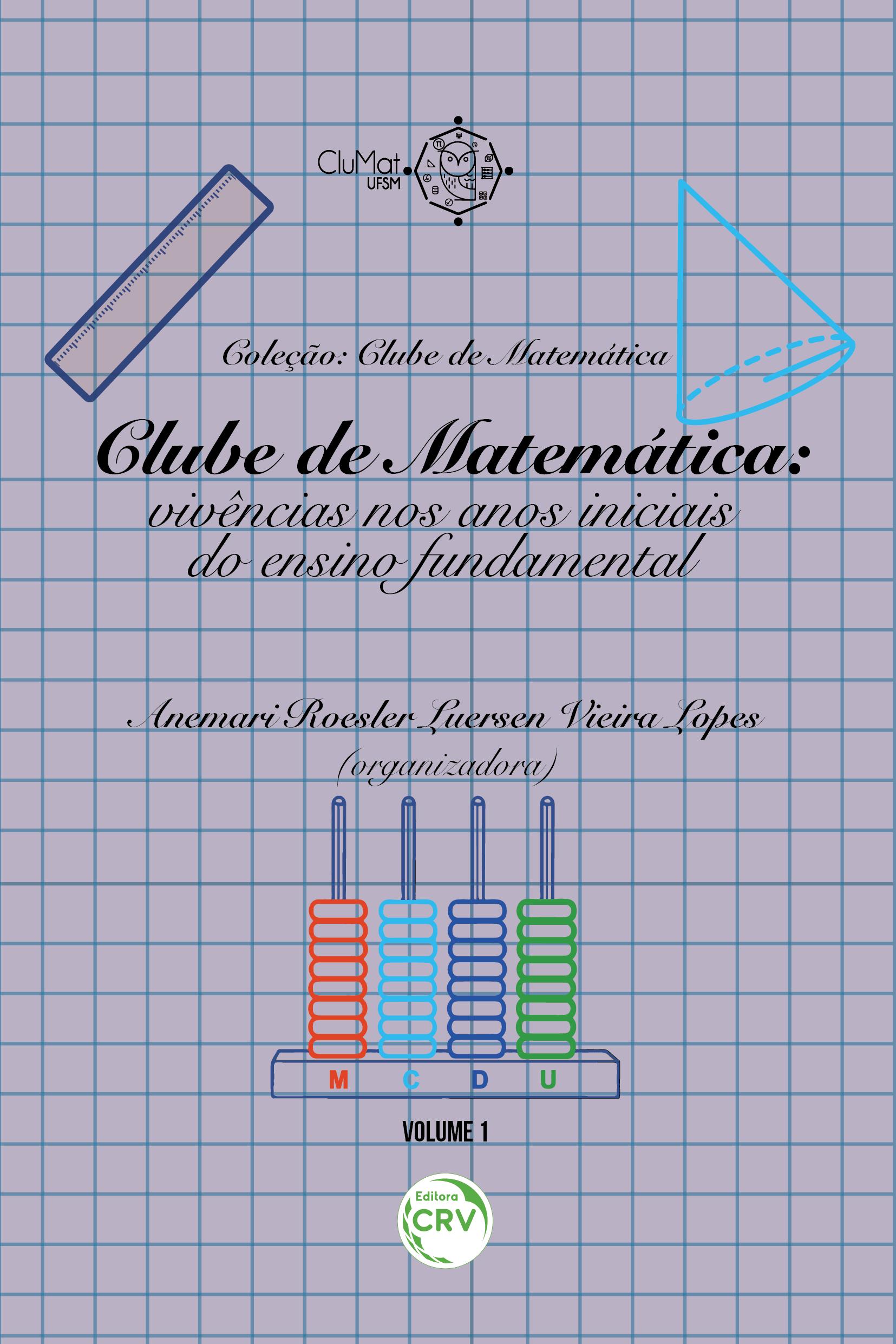 Capa do livro: CLUBE DE MATEMÁTICA:<br>vivências nos anos iniciais do ensino fundamental<br>Coleção Clube de Matemática<br>Volume 1