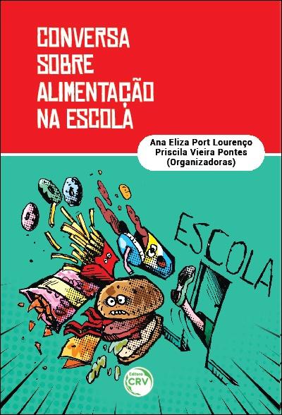 Capa do livro: CONVERSA SOBRE ALIMENTAÇÃO NA ESCOLA