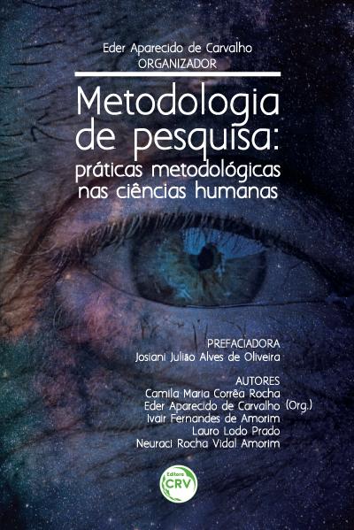 Capa do livro: METODOLOGIA DE PESQUISA:<br> práticas metodológicas nas ciências humanas
