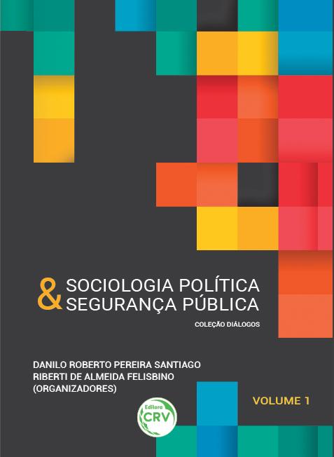 Capa do livro: SOCIOLOGIA POLÍTICA & SEGURANÇA PÚBLICA <br>Coleção Diálogos Volume 1
