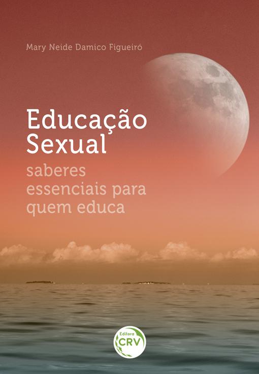 Capa do livro: EDUCAÇÃO SEXUAL: <br>saberes essenciais para quem educa