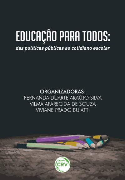 Capa do livro: EDUCAÇÃO PARA TODOS:<br>das políticas públicas ao cotidiano escolar
