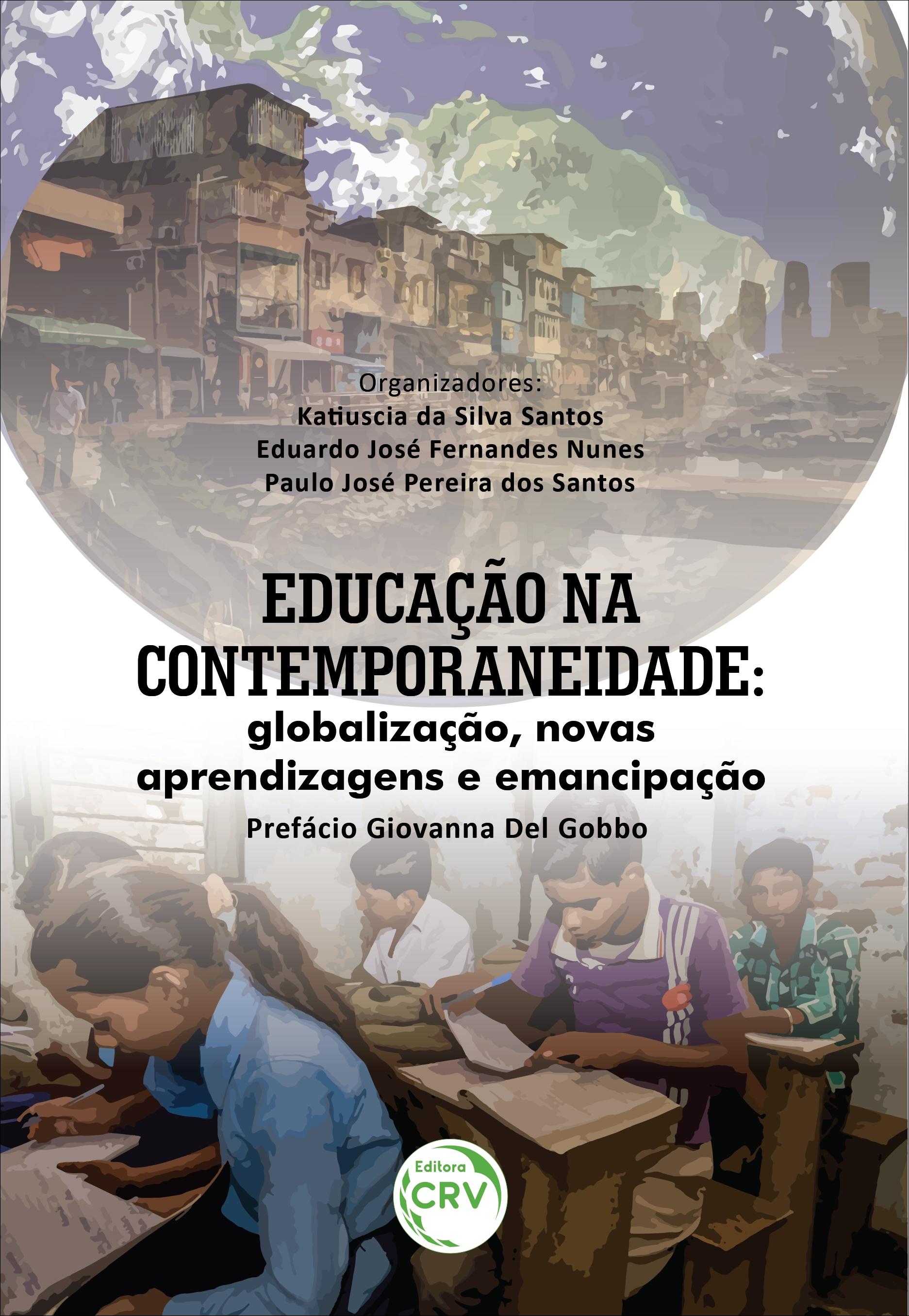 Capa do livro: EDUCAÇÃO NA CONTEMPORANEIDADE: <br> globalização, novas aprendizagens e emancipação