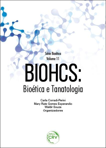 Capa do livro: BIOHCS: <br>bioética e tanatologia <br>Série Bioética – Volume 11