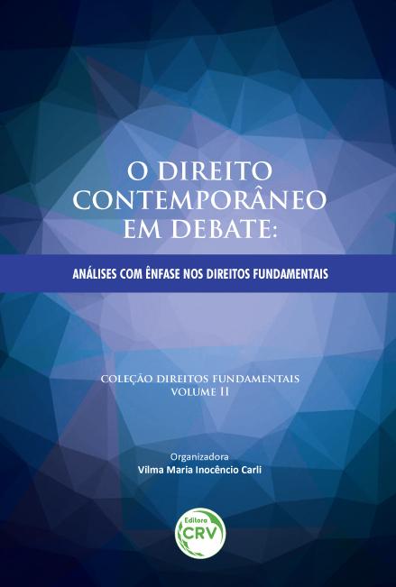 Capa do livro: O DIREITO CONTEMPORÂNEO EM DEBATE: <br>análises com ênfase nos direitos fundamentais <br>Coleção Direitos fundamentais Volume II