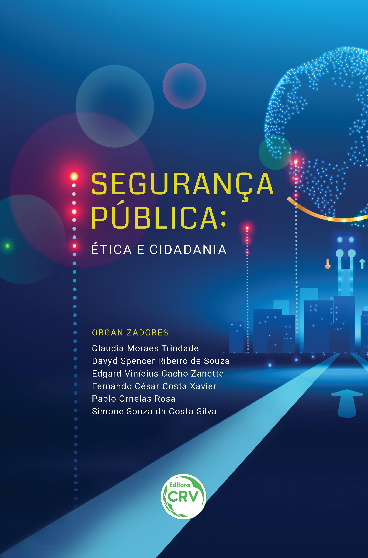 Capa do livro: SEGURANÇA PÚBLICA: <br> ética e cidadania