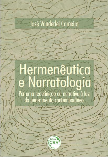 Capa do livro: HERMENÊUTICA E NARRATOLOGIA:<br> por uma redefinição da narrativa à luz do pensamento contemporâneo