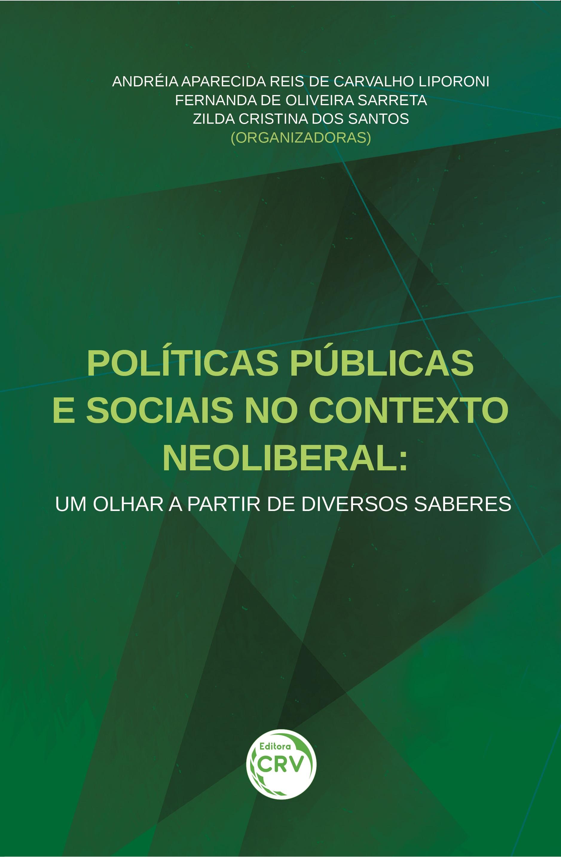 Capa do livro: POLÍTICAS PÚBLICAS E SOCIAIS NO CONTEXTO NEOLIBERAL:<br> um olhar a partir de diversos saberes
