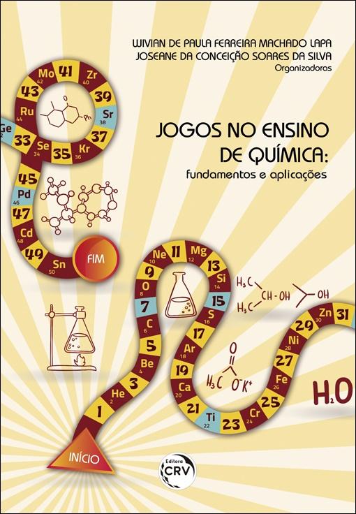 Capa do livro: JOGOS NO ENSINO DE QUÍMICA:<BR> fundamentos e aplicações