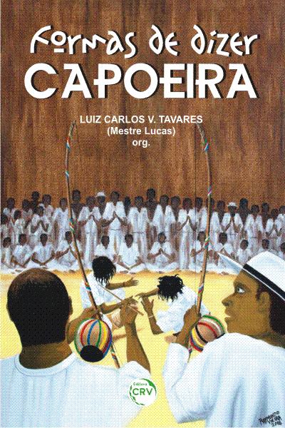 Capa do livro: FORMAS DE DIZER CAPOEIRA