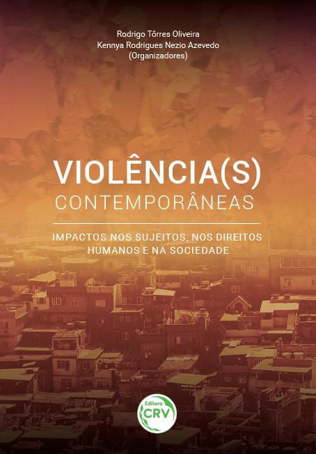 Capa do livro: VIOLÊNCIA(S) CONTEMPORÂNEAS:  <br>impactos nos sujeitos, nos direitos humanos e na sociedade
