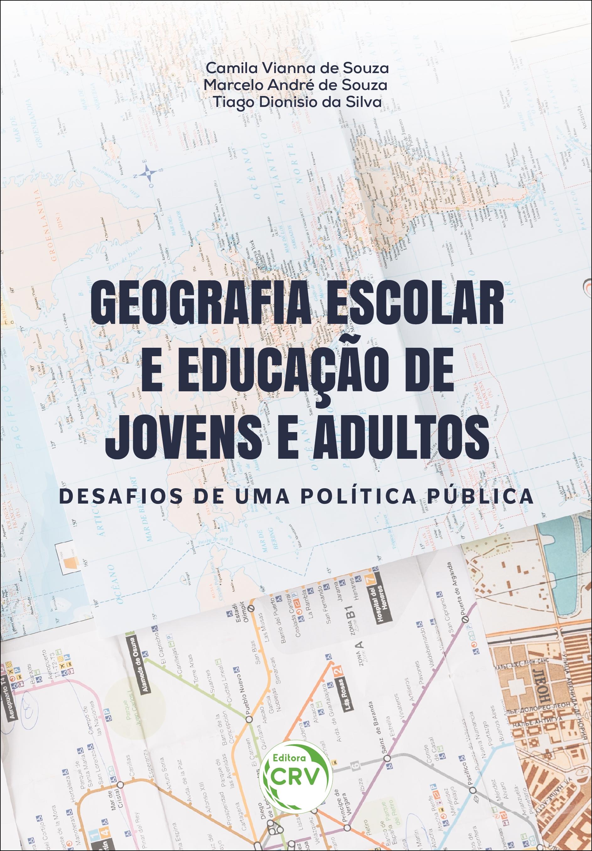 Capa do livro: GEOGRAFIA ESCOLAR E EDUCAÇÃO DE JOVENS E ADULTOS: <br> Desafios de uma política pública