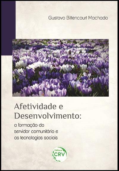 Capa do livro: AFETIVIDADE E DESENVOLVIMENTO:<br>a formação do servidor comunitário e as tecnologias sociais