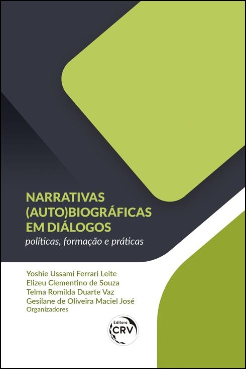 Capa do livro: Narrativas (auto)biográficas em diálogos:  <br>políticas, formação e práticas