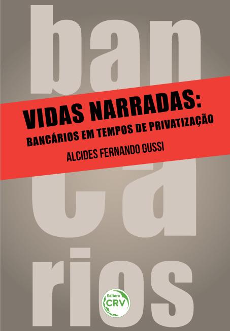 Capa do livro: VIDAS NARRADAS:<br> bancários em tempos de privatização