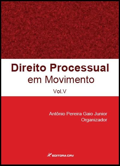 Capa do livro: DIREITO PROCESSUAL EM MOVIMENTO <br>VOL. V