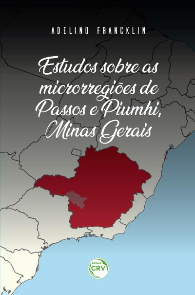 Capa do livro: ESTUDOS SOBRE AS MICRORREGIÕES DE PASSOS E PIUMHI, MINAS GERAIS